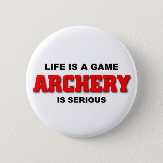 Archery is serious pinback button