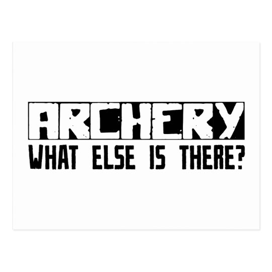 Archery What Else Is There? Postcard