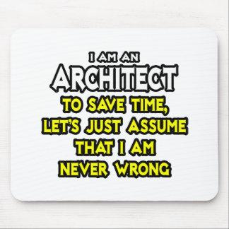 Architect Assume I Am Never Wrong Mousepad