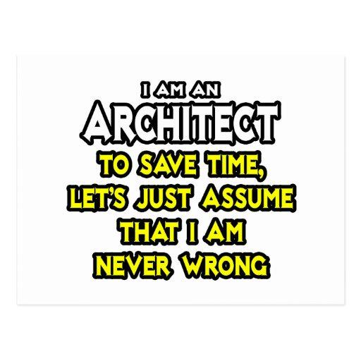 Architect...Assume I Am Never Wrong Postcard
