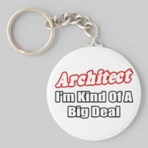 Architect...Big Deal Basic Round Button Keychain