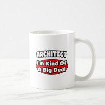 Architect...Big Deal Coffee Mugs