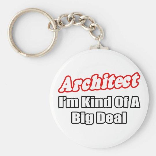 Architect...Big Deal Keychain