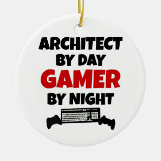 Architect by Day Gamer by Night Ceramic Ornament