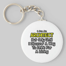Architect .. Drink for a Living Keychains
