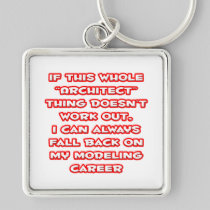 Architect Humor ... Modeling Career Silver-Colored Square Keychain