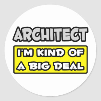 Architect I m Kind of a Big Deal Round Sticker