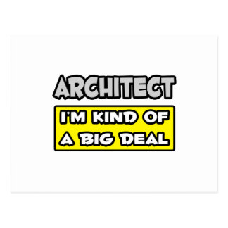 Architect .. I'm Kind of a Big Deal Postcard