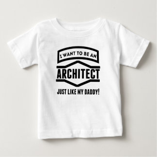 Architect Just Like My Daddy Baby T-Shirt