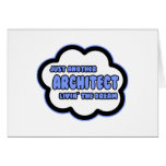 Architect .. Livin' The Dream Greeting Cards