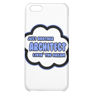 Architect .. Livin' The Dream iPhone 5C Covers