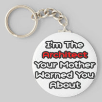 Architect...Mother Warned You About Basic Round Button Keychain