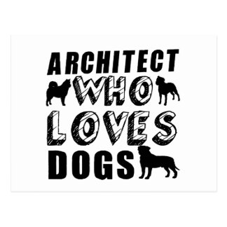 architect Who Loves Dogs Postcard