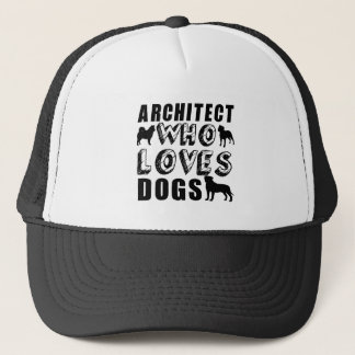 architect Who Loves Dogs Trucker Hat