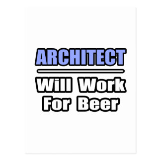 Architect Will Work For Beer Postcards