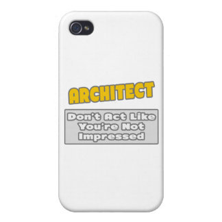 Architect .. You're Impressed iPhone 4 Case