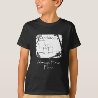 Architects Always Have Plans T-Shirt