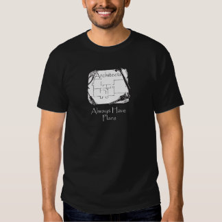 Architects Always Have Plans T Shirt