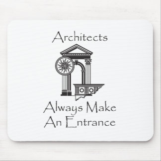 Architects Always Make an Entrance Mouse Pad