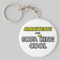 Architects Are Sofa King Cool Keychains