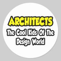 Architects...Cool Kids of Design World Round Sticker