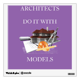 Architects do it with Models wall decal