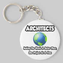 Architects...Making the World a Better Place Basic Round Button Keychain