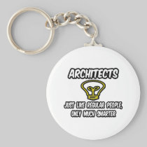 Architects...Regular People, Only Smarter Basic Round Button Keychain