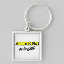 Architecture ... F-ck Yeah! Silver-Colored Square Keychain