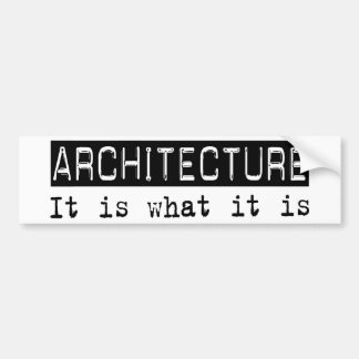 Architecture It Is Bumper Stickers