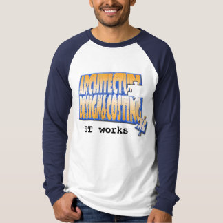 Architecture, IT works T-Shirt