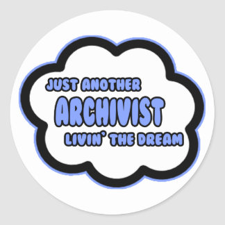 Archivist .. Livin' The Dream Round Stickers