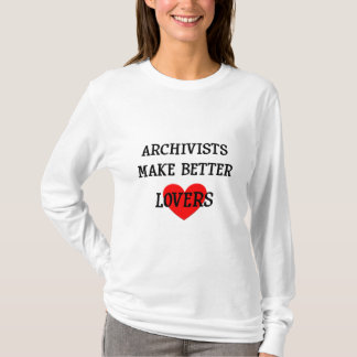 Archivists Make Better Lovers T-Shirt