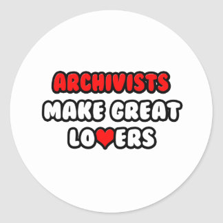 Archivists Make Great Lovers Round Stickers