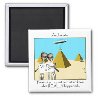 Archivists - Preserving the Past (Aliens) 2 Inch Square Magnet