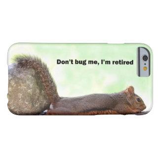 Ardilla del humor del retiro funda de iPhone 6 barely there