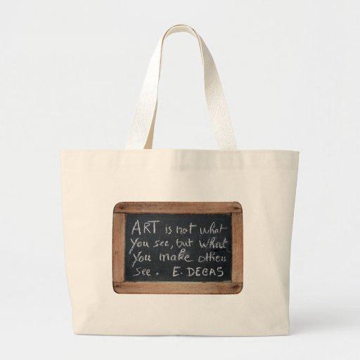 Ardoise #03 - Artist's Quotes Degas - Bags