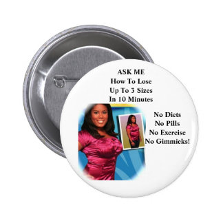 ardysspinkgirl, ASK ME How To LoseUp To 3 Sizes... Pinback Button