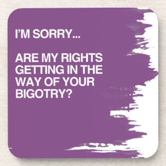 ARE MY RIGHTS GETTING IN THE WAY BEVERAGE COASTERS