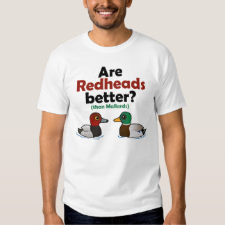 Are Redheads better? Tee Shirt