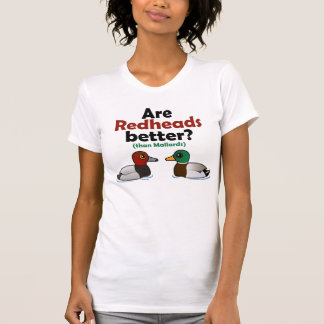 Are Redheads better? Shirt