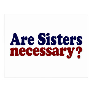 Are Sisters Necessary Postcard