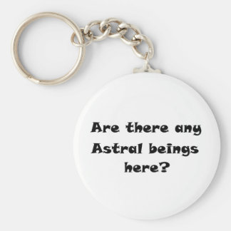 Are there any Astral beings here?-keychain