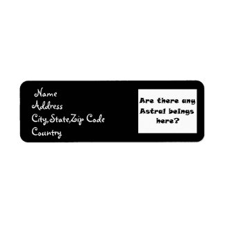 Are there any Astral beings here?-label Return Address Label