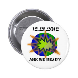 are_we_dead__world pinback button