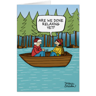Are We Done Relaxing Yet Card? Greeting Card
