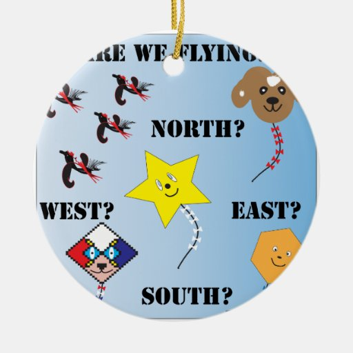 Are We Flying...North East South West Double-Sided Ceramic Round Christmas Ornament