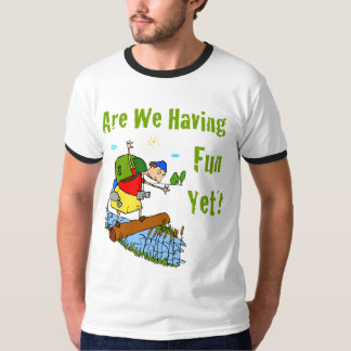 Are We Having Fun Yet Mens T-Shirt