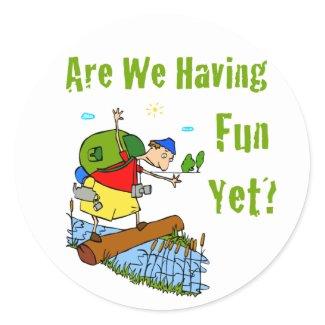 Are We Having Fun Yet? Sticker sticker