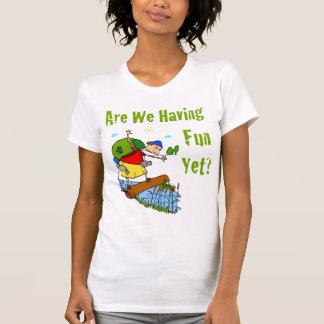 Are We Having Fun Yet Womens T-Shirt